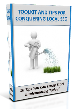 Download our new e-book: Toolkit and Tips for Conquering Local SEO - 10 Tips You Can Easily Start Implementing Today!